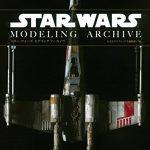 書籍「スター・ウォーズ モデリング アーカイヴ」、9月30日発売!バンダイプラモデル参考資料本