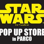 「STAR WARS POP UP STORE in PARCO」全国8か所のパルコで12月より開催!トリプル=ゼロプラモデルなど限定商品も